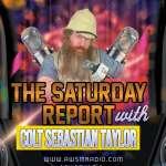 The Saturday Report W Colt Sebastian Taylor